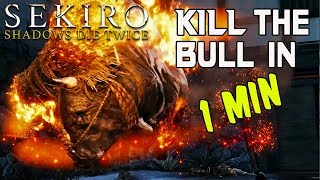 SEKIRO BOSS GUIDES - How To Kill The Blazing Bull In 60 Seconds!
