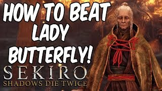 SEKIRO BOSS GUIDES - How To Easily Beat Lady Butterfly!